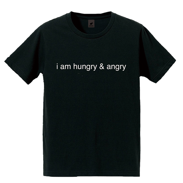 i am hungry & angry Tシャツ(ブラック)