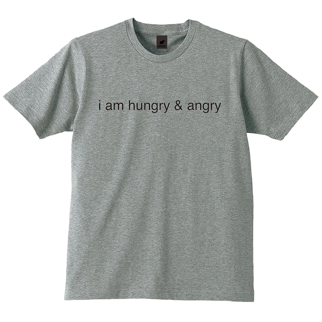 i am hungry & angry Tシャツ(グレイ)