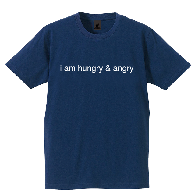 i am hungry & angry Tシャツ(ネイビー)