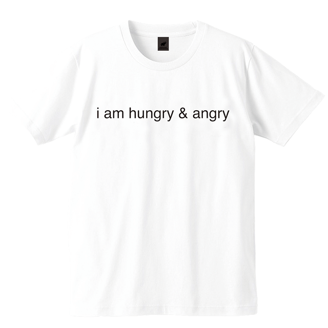 i am hungry & angry Tシャツ(ホワイト)