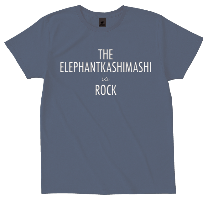 THE ELEPHANTKASHIMASHI is ROCK Tシャツ(スモーキーグレイ)